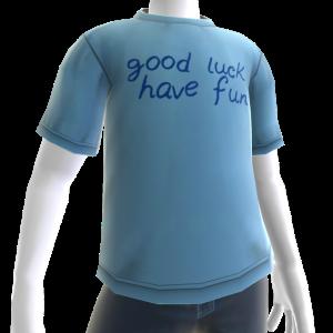 Good Luck Have Fun Tee