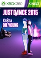 "Just Dance 2015 - ""Die Young"" by Ke$ha"