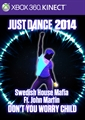 "Just Dance®2014 ""Don't You Worry Child"" by Swedish House Mafia Ft. John Martin"