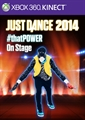 "Just Dance®2014 ""#thatPOWER"" - On-Stage"