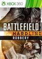 Battlefield ™ Hardline Robbery