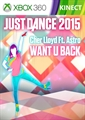"Just Dance 2015 - ""Want U Back"" by Cher Lloyd Ft. Astro"