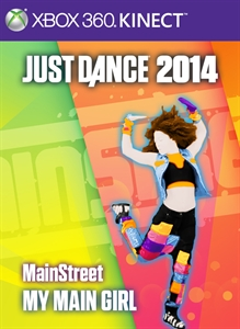 "Just Dance®2014 ""My Main Girl"" by MainStreet"